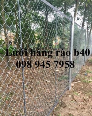 Thi công và lắp đặt Hàng rào lưới thép b40 mạ kẽm, b40 bọc nhựa