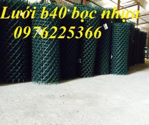 Chuyên sản xuất lưới B40 bọc nhựa uy tín, chất lượng