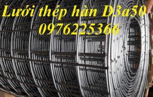 Lưới thép hàn D3a50x50, D4a50x50, A100x100,A150x150, A200x200