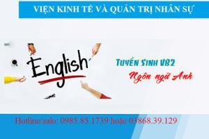 Học văn bằng 2 ngôn ngữ anh - bằng đại học chính quy