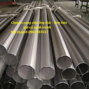 Ống đúc - Ống hàn Inox 310s, 321, 410s,316L, 304, 309S, 409L..