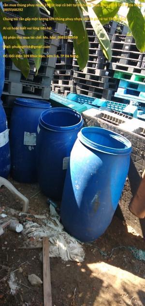 cần thu mua thùng phuy nhựa 150 lít cũ thanh lý giá rẻ tại TP ĐÀ Nẵng