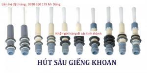 Bán bộ hút sâu giếng khoan 60, 49, 42, 34 chất lượng giá rẻ tại TPHCM