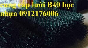 2019-12-12 16:10:34  2  Lưới B40 bọc nhựa hàng luôn sẵn kho 24,000