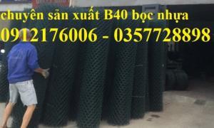 2019-12-12 16:10:34  3  Lưới B40 bọc nhựa hàng luôn sẵn kho 24,000