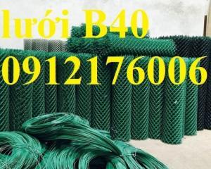 2019-12-12 16:10:34  8  Lưới B40 bọc nhựa hàng luôn sẵn kho 24,000