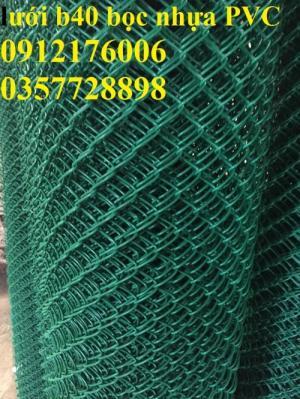 2019-12-12 16:10:34  12  Lưới B40 bọc nhựa hàng luôn sẵn kho 24,000