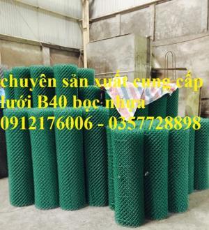 2019-12-12 16:10:34  11  Lưới B40 bọc nhựa hàng luôn sẵn kho 24,000