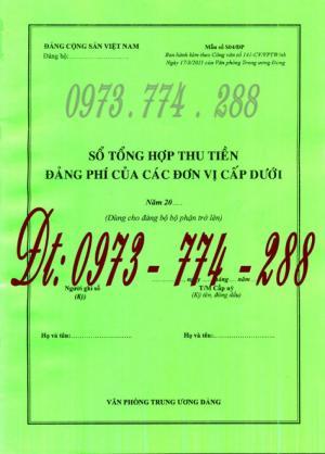 Bán mẫu sổ tổng hợp thu tiền Đảng phí của các đơn vị cấp dưới