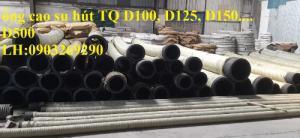 Phân phối ống cao su hút cát D500, D450,D400, D350, D325, D300 ( chụi mài mòn