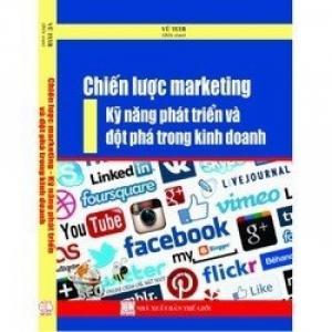 Chiến lược marketing, kỹ năng phát triển và đột phá trong kinh doanh