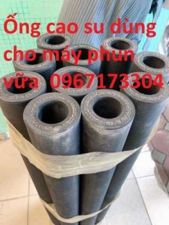 Ống cao su dùng cho máy phun vữa chát tường Phi 40, Phi 50