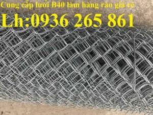 Lưới B40 dây 2.5ly, 2.7ly, 3ly, 3.5ly khổ 1m, 1.2m, 1.5m, 1.8m, 2m, 2.4m hàng có sẵn giá rẻ