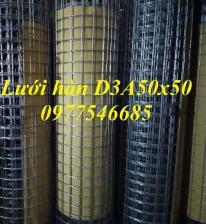 Lưới hàn D3A50x50, Lưới hàn D4A50x50 mạ kẽm hàng có sẵn