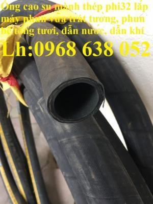Ống cao su mành thép phi32 chuyên dùng cho máy phun vữa, phun bê tông tươi chất lượng cao