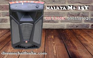 Loa kéo Malata M+ 15Y bán rẻ nhất tại Điện Máy Hải Thủ Đức