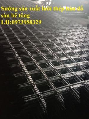 Sản xuất thép hàn đổ sàn bê tông Phi 4 , Phi 5 , Phi 6 , Phi 7 ( 100*100),(150*150),(200*200)(250*250)