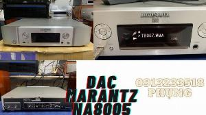DAC Marantz NA8005- 1 con Giải mã ĐẠI GIA TÌM để nghe nhạc