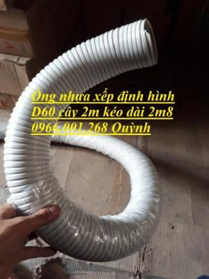Ống nhựa xếp định hình, ống nhựa nhún,ống nhựa định hình phi 60 mm, cây dài 2m kéo giãn 2m8