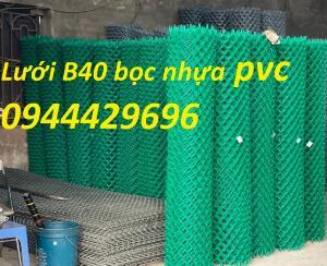 Lưới B40 Bọc Nhựa Pvc Hàng Sẵn Kho Giá Tốt