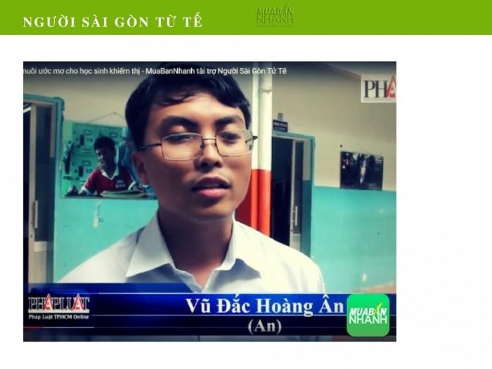 Phóng Sự Người Sài Gòn Tử Tế: Vũ Đắc Hoàng Ân - Nuôi Ước Mơ Cho Học Sinh Khiếm Thị - Tài Trợ Từ Mua Bán Nhanh