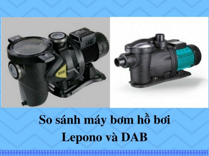 So sánh máy bơm hồ bơi DAB và Lepono