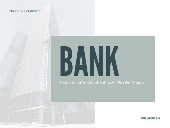 Thông tin tài khoản thanh toán MuaBanNhanh