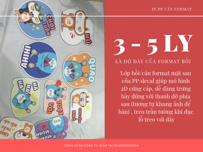 3 - 5 mm là độ dày thông dụng của format khi sử dụng bồi/cán mặt sau tấm in PP/decal