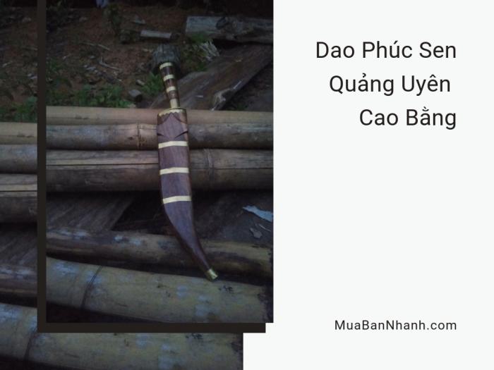Địa chỉ mua dao Phúc Sen Quảng Uyên Cao Bằng - dao mèo đi rừng người Tây Bắc trên MuaBanNhanh
