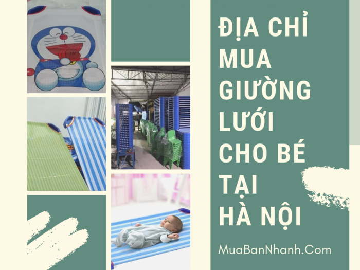 Địa chỉ mua giường lưới cho bé tại Hà Nội - Cộng đồng công ty cung cấp thiết bị trường học trên MuaBanNhanh