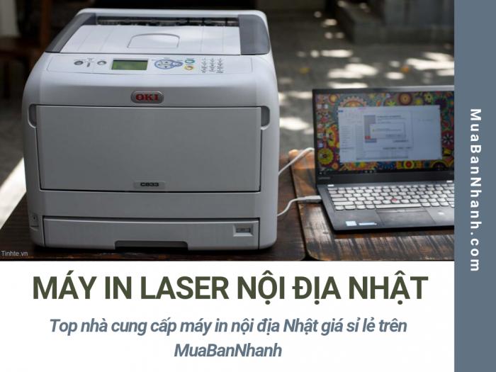 Tìm hiểu về máy in laser nội địa Nhật - Top nhà cung cấp máy in nội địa Nhật giá sỉ lẻ trên MuaBanNhanh