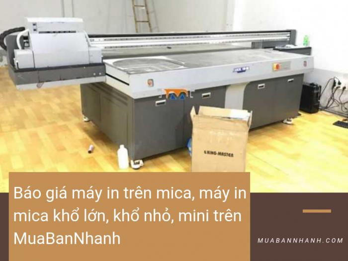Báo giá máy in trên mica, máy in mica khổ lớn, khổ nhỏ, mini trên MuaBanNhanh