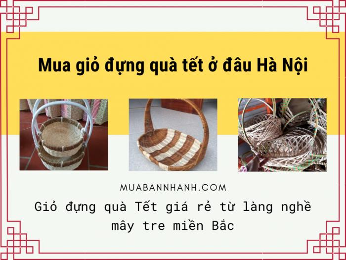 Mua giỏ đựng quà tết ở đâu Hà Nội - Giỏ đựng quà Tết giá rẻ từ làng nghề mây tre miền Bắc