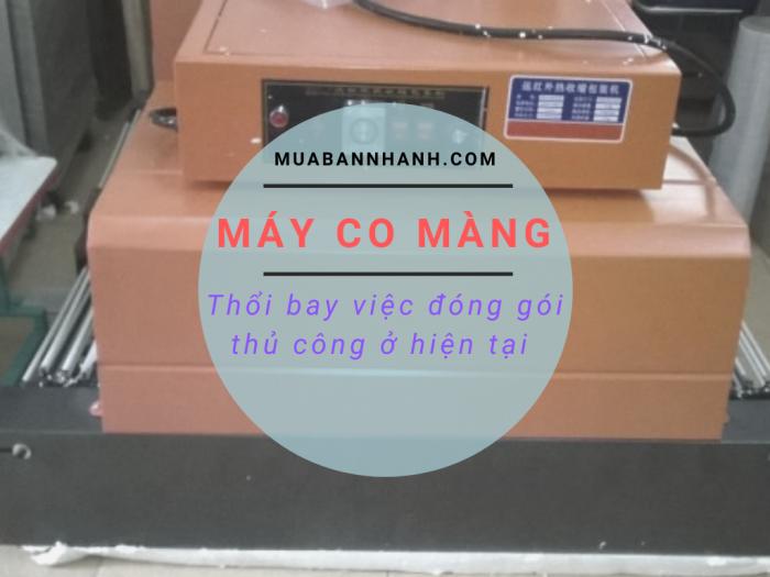 Máy co màng - Thiết bị không thể thiếu trong dây chuyền sản xuất - MuaBanNhanh