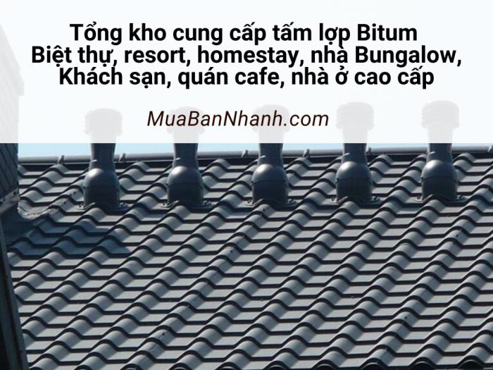 Tổng kho cung cấp tấm lợp Bitum, mái lợp Bitum cho biệt thự, resort, homestay, nhà Bungalow, khách sạn, quán cafe, nhà ở cao cấp