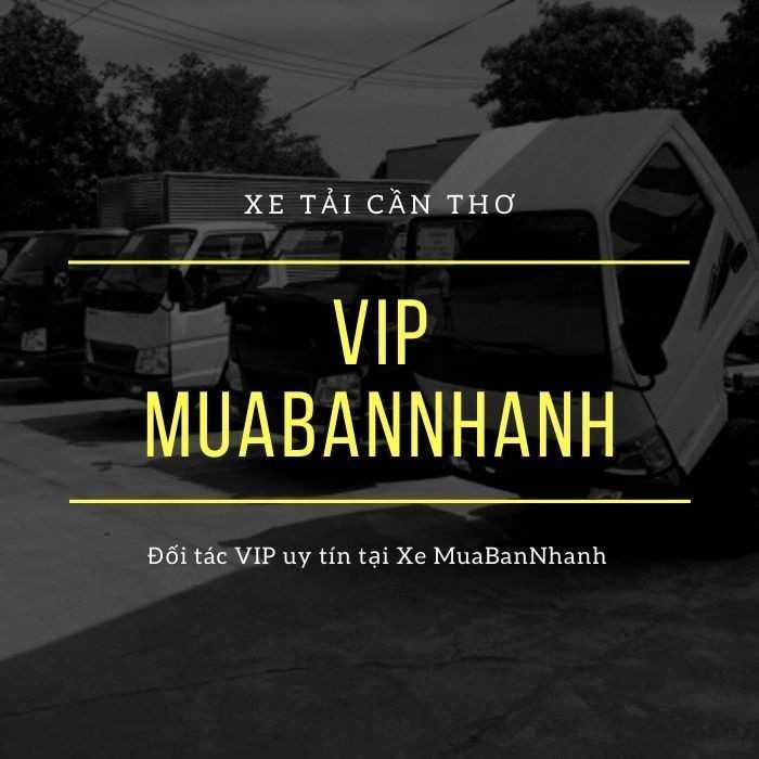 Xe tải Cần Thơ đối tác VIP uy tín tại Xe MuaBanNhanh
