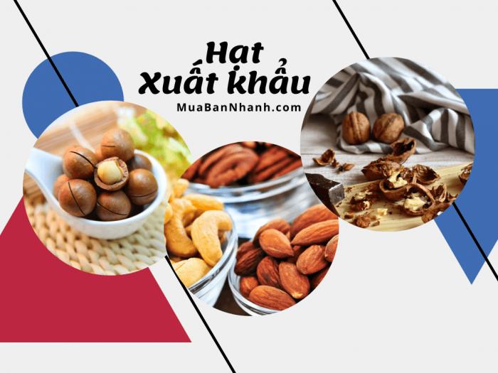 Các loại hạt dinh dưỡng xuất khẩu chủ lực của Việt Nam