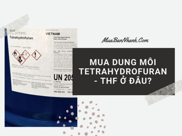 Tetrahydrofuran - dung môi THF là gì? Mua ở đâu?