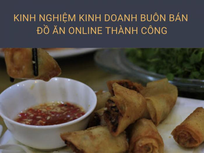 Kinh nghiệm kinh doanh buôn bán đồ ăn online thành công