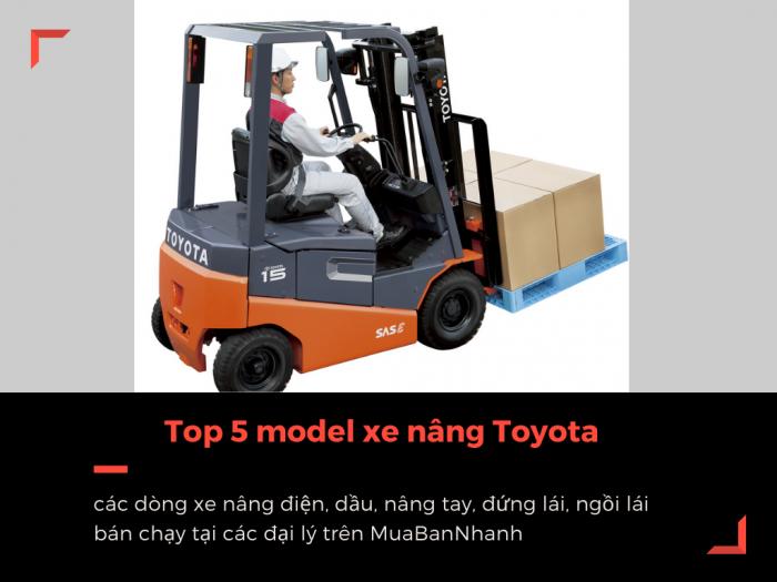Top 5 model xe nâng Toyota các dòng xe nâng điện, dầu, nâng tay, đứng lái, ngồi lái bán chạy tại các đại lý trên MuaBanNhanh