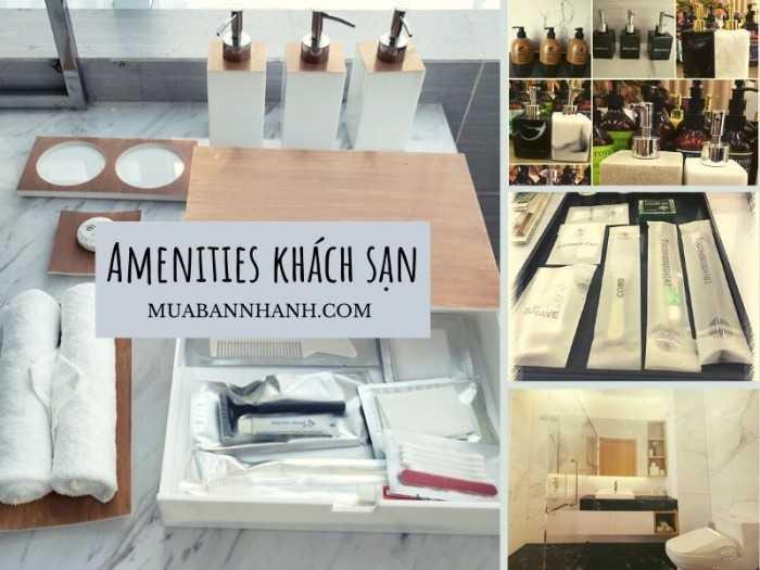 Amenities khách sạn là gì? Amenities Kits gồm những vật dụng nào?