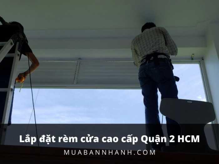 Lắp đặt rèm cửa cao cấp quận 2 HCM - Giá bộ rèm cửa chung cư cao cấp, thông minh, 2 lớp khu biệt thự Villa Thảo Điền, An Phú, Thủ Thiêm