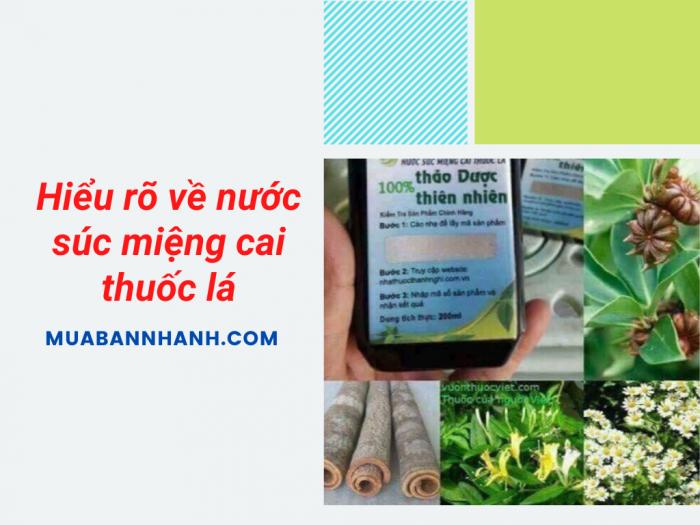 Hiểu rõ về nước súc miệng cai thuốc lá - Địa chỉ mua các loại nước súc miệng cai thuốc lá chia sẻ từ cộng đồng MuaBanNhanh