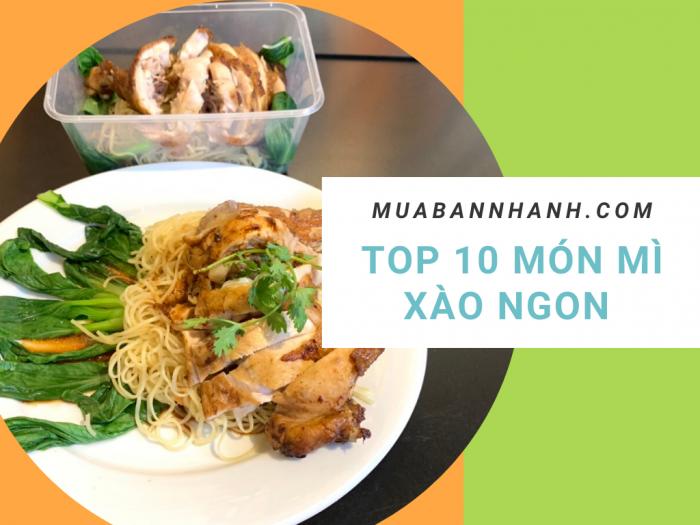 Top 10 món mì xào ngon theo văn hóa mì Việt Nam, Trung Quốc, Hàn Quốc, Nhật Bản, Ý, Singapore
