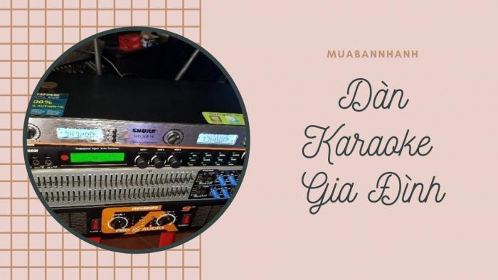 Dàn Karaoke gia đình giá bao nhiêu, 1 bộ cần những gì và địa chỉ mua ở đâu?