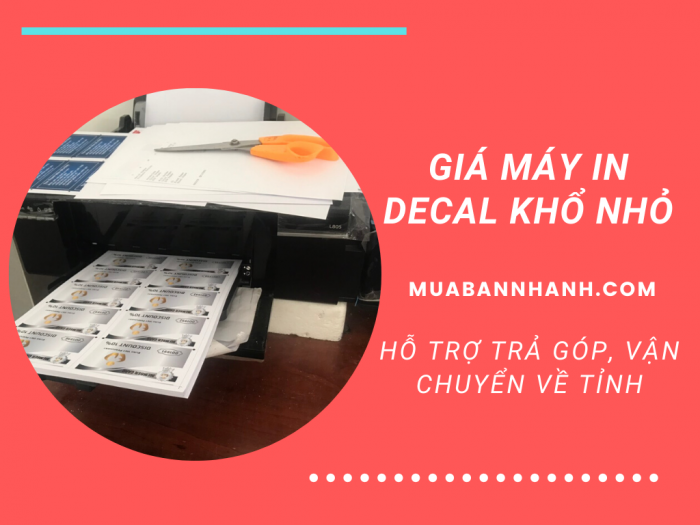 Giá máy in Decal khổ nhỏ vận chuyển về tỉnh, hỗ trợ trả góp hàng tháng từ công ty bán máy in TPHCM