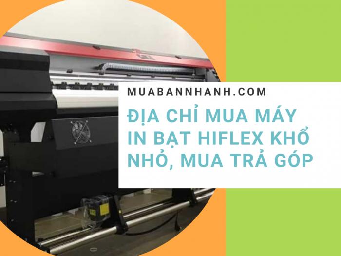 Địa chỉ mua máy in bạt hiflex khổ nhỏ trả góp, đầu phun dùng bền, khổ 1m8, 1m6, 1m2 từ TPHCM đi toàn quốc