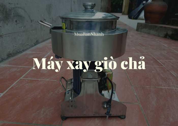 Máy xay giò chả 2kg giá bao nhiêu? Mua máy xay chả lụa gia đình 2kg/mẻ tại Hà Nội trên MuaBanNhanh