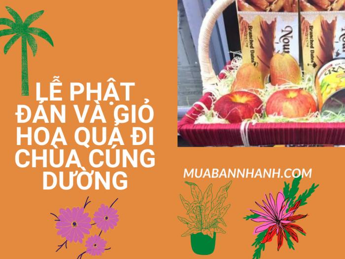 Lễ Phật Đản và giỏ hoa quả đi lễ Chùa cúng dường