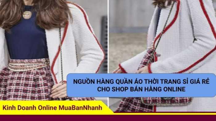 Nguồn hàng quần áo thời trang sỉ giá rẻ cho shop bán hàng online